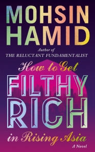 Literature example: How to Get Filthy Rich In Rising Asia. Mohsin Hamid