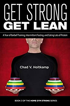 Chad v Holtkamp Get Strong Get Lean