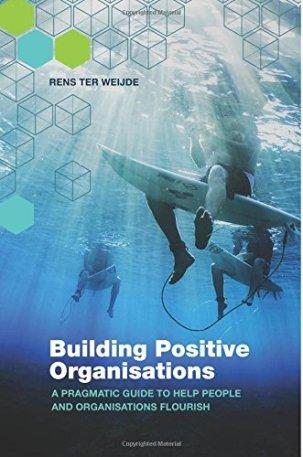 Rens ter Weijde Building Positive Orgs